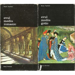 Arta Occidentului (2 vol.). Evul Mediu Romantic, Evul Mediu Gotic - Henri Focillon