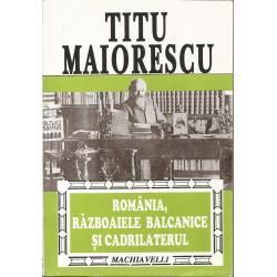 Romania, razboaiele balcanice si Cadrilaterul - Titu Maiorescu