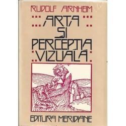 Arta si perceptia vizuala. O psihologie a vazului creator - Rudolf Arnheim