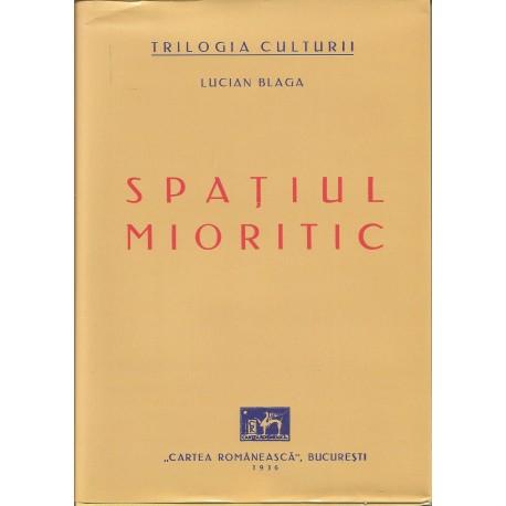 Spatiul mioritic. Editie anastatica 1936 - Lucian Blaga