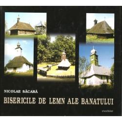 Bisericile de lemn ale Banatului (album ilustrat) - Nicolae Sacara