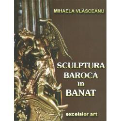 Sculptura Baroca in Banat - Mihaela Vlasceanu