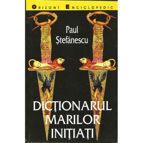 Dictionarul Marilor Initiati - Paul Stefanescu