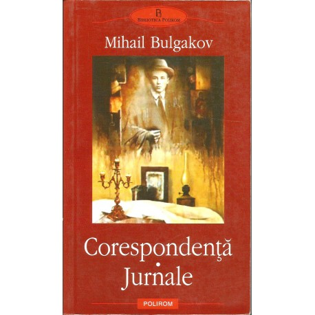 Corespondenta. Jurnale - Mihail Bulgakov