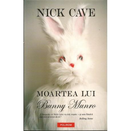 Moartea lui Bunny Munro - Nick Cave