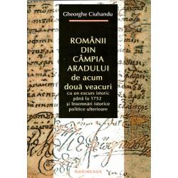Romanii din campia aradului de acum doua veacuri - Gheorghe Ciuhandu