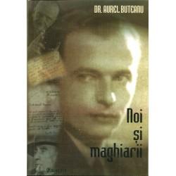 Noi si maghiarii - Dr. Aurel Buteanu