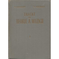 Tratat de teorie a muzicii, vol. 1 - V. Giuleanu, V. Iusceanu