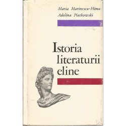 Istoria literaturii eline - Maria Marinescu-Himu, Adelina Piatkowski