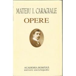 Mateiu I. Caragiale - Opere (Academia Romana)