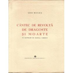 Cantec de revolta ,de dragoste si moarte (Princeps) - Geo Bogza