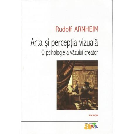 Arta si perceptia vizuala - Rudolf Arnheim