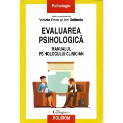 Evaluarea psihologica. Manualul psihologului clinician - Violeta Enea, Ion Dafinoiu (coord.)
