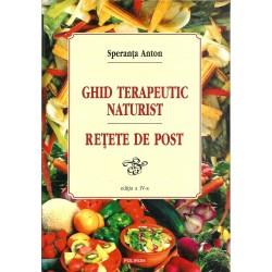 Ghid terapeutic naturist. Retete de post (ed. a 4-a) - Speranta Anton