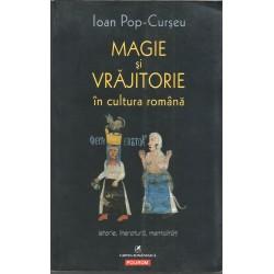 Magie si vrajitorie in cultura romana. Istorie, literatura, mentalitati - Ioan Pop-Curseu