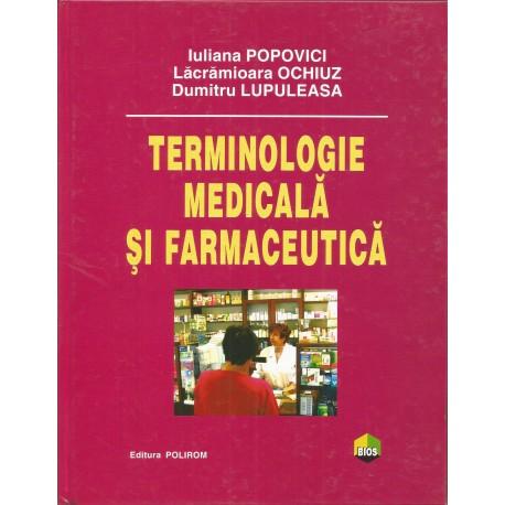 Terminologie medicala si farmaceutica - Iuliana Popovici, Lacramioara Ochiuz, Dumitru Lupuleasa