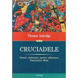 Cruciadele. Istoria razboiului pentru eliberarea Pamintului Sfint - Thomas Asbridge