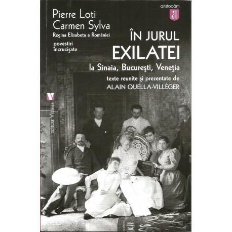 In jurul exilatei. Pierre Loti si Carmen Sylva - Povestiri incrucisate