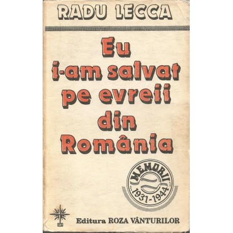 Eu i-am salvat pe evreii din Romania - Radu Lecca