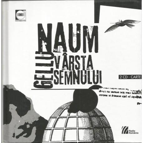 Gellu Naum. Varsta semnului. 53 de poeme alese si rostite de Gellu Naum