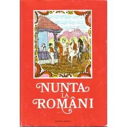 Nunta la romani - Antologie din pozia ceremonialului nuntii