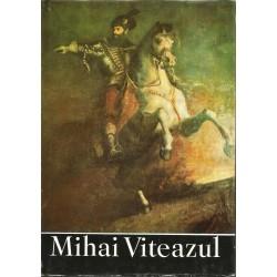 Mihai Viteazul. Culegere de studii - Paul Cernovodeanu, Constantin Rezachevici (coord.)