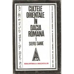 Cultele orientale in Dacia Romana (vol. 1) - Silviu Sanie