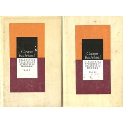 Dialectica spiritului stiintific modern (vol. 1 + 2) - Gaston Bachelard