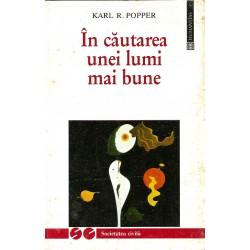 In cautarea unei lumi mai bune - Karl R. Popper