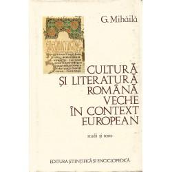 Cultura si literatura romana veche in context european - G.Mihaila
