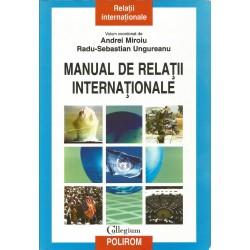Manual de Relatii Internationale - Andrei Miroiu, Radu-Sebastian Ungureanu (coord. )