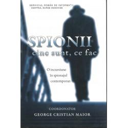 Spionii - cine sunt, ce fac - George Cristian Maior (coord.)
