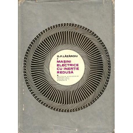 Masini electrice cu inertie redusa - Dumitru F. Lazaroiu