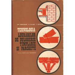 Tehnologia lucrarilor de dulgherie, tamplarie si parchete - Gh. Sprinceana, Z. Talaba, T. Petrisor