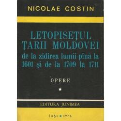 Letopisetul Tarii Moldovei de la zidirea lumii pana la 1601 si de la 1709 la 1711- Nicolae Costin