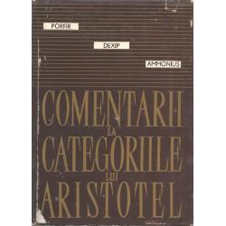 Comentarii la categoriile lui Aristotel - Porfir, Dexip, Ammonius