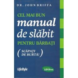 Cel mai bun manual de slabit pentru barbati (Scapati de burta!) - Dr. John Briffa