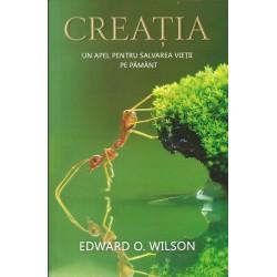 Creatia. Un apel pentru salvarea vietii pe pamant - Edward O. Wilson