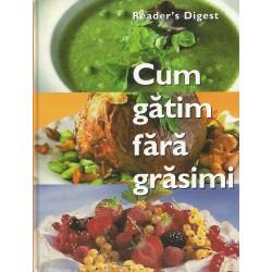 Cum gatim fara grasimi - Reader's Digest (Colectiv de autori)