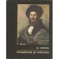 Renasterea si reforma - Andrei Otetea