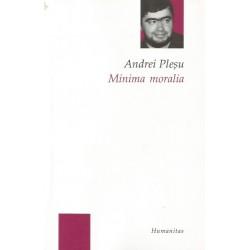 Minima moralia: elemente pentru o etica a intervalului - Andrei Plesu