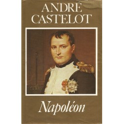 Napoleon (Lb. franceza) - Andre Castelot