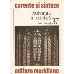 Sublimul in estetica (37) - Ion Ianosi