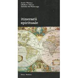 Itinerarii spirituale - Andre Malraux, Okakura Kakuzo, Salvador de Madariaga