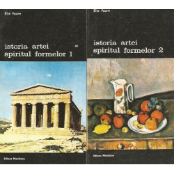 Istoria artei. Spiritul formelor (Vol. 1 + 2) - Elie Faure