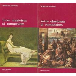 Intre Clasicism si Romantism (Vol. 1 + 2) - Wladislaw Folkierski