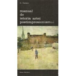 Manual de istoria artei. Postimpresionismul - G. Oprescu