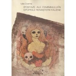 Ipostaze ale Femininului in epopeile Renasterii italiene - Iulia Cosma