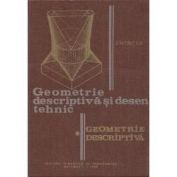 Geometrie descriptiva si desen tehnic. Partea I, Geometrie descriptiva - J. Moncea