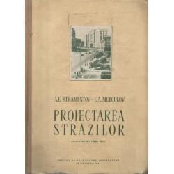 Proiectarea strazilor - A .E. Stramentov, E. A. Merculov